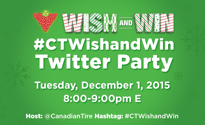 CANADIAN TIRE #CTWISHANDWIN CONTEST + TWITTER PARTY!